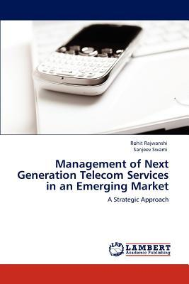 Management of Next Generation Telecom Services in an Emerging Market