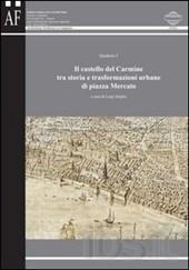 Il castello del Carmine tra storia e trasformazioni urbane di piazza Mercato
