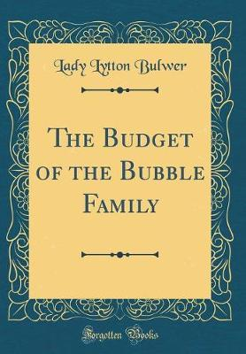 The Budget of the Bubble Family (Classic Reprint)