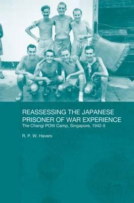 Reassessing the Japanese Prisoner of War Experience