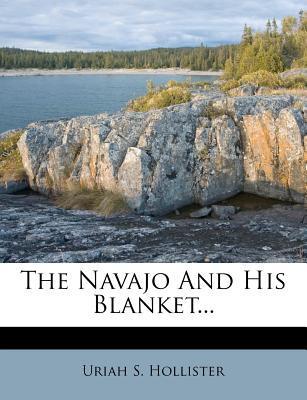 The Navajo and His B...