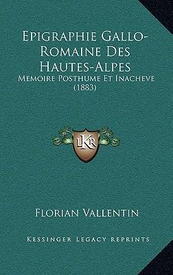 Epigraphie Gallo-Romaine Des Hautes-Alpes