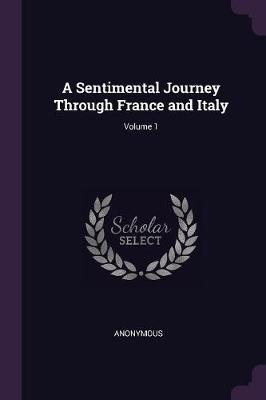 A Sentimental Journey Through France and Italy; Volume 1