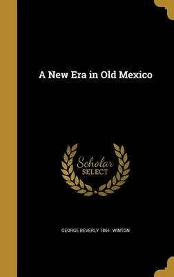 NEW ERA IN OLD MEXICO
