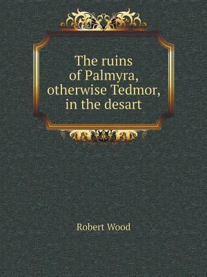 The Ruins of Palmyra...