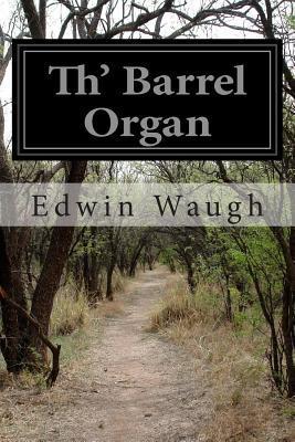 Th' Barrel Organ
