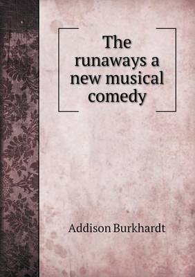 The Runaways a New Musical Comedy