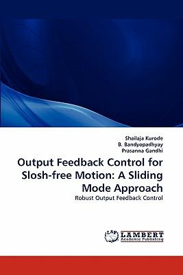 Output Feedback Control for Slosh-free Motion