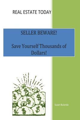 Real Estate Today, Seller Beware