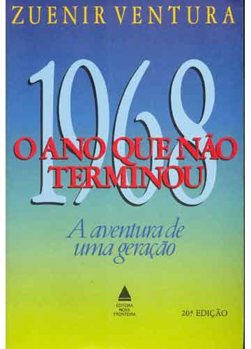 1968: O ano que não terminou