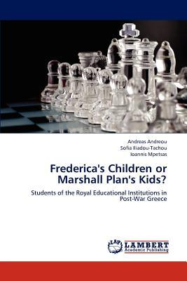 Frederica's Children or Marshall Plan's Kids?