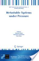 Metastable Systems under Pressure