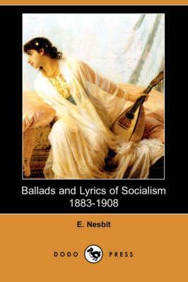 Ballads and Lyrics of Socialism 1883-1908