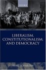Liberalism, Constitutionalism and Democracy