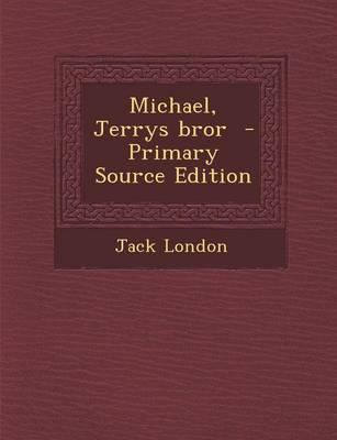 Michael, Jerrys Bror (Primary Source)