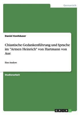 Chiastische Gedankenführung und Sprache im Armen Heinrich von Hartmann von Aue