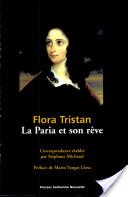 Flora Tristan, la paria et son rêve
