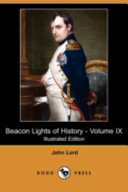 Beacon Lights of History - Volume IX (Illustrated Edition) (Dodo Press)