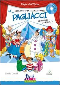 Pagliacci di Ruggero Leoncavallo. Con CD Audio
