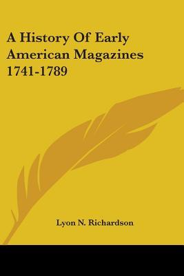 A History of Early American Magazines 1741-1789
