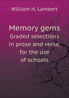 Memory Gems Graded Selections in Prose and Verse, for the Use of Schools