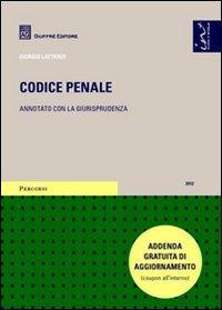 Codice penale. Annotato con la giurisprudenza. Addenda gratuita di aggiornamento