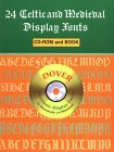 24 Celtic and Medieval Display Fonts CD-ROM and Book