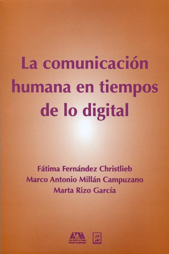 La comunicación humana en tiempos de lo digital