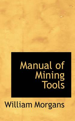 Manual of Mining Tools
