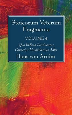 Stoicorum Veterum Fragmenta Volume 4