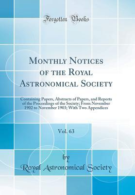 Monthly Notices of the Royal Astronomical Society, Vol. 63