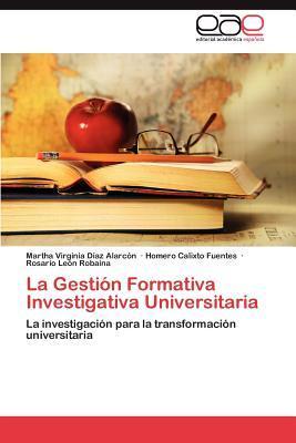 La Gestión Formativa Investigativa Universitaria