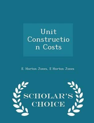Unit Construction Costs - Scholar's Choice Edition