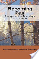 Becoming Real: Essays on the Teachings of a Master