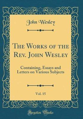 The Works of the Rev. John Wesley, Vol. 15