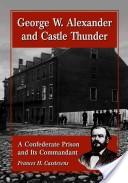 George W. Alexander and Castle Thunder