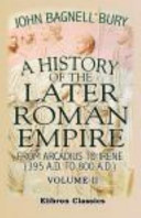 A History of the Later Roman Empire from Arcadius to Irene