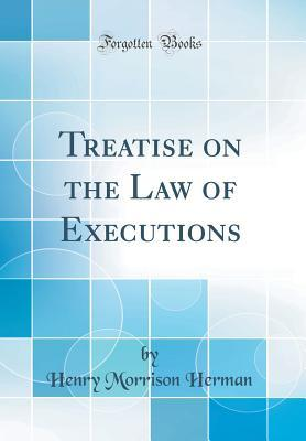 Treatise on the Law of Executions (Classic Reprint)