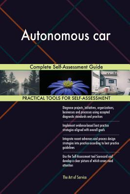 Autonomous Car Complete Self-Assessment Guide