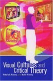 Visual Cultures and Critical Theory