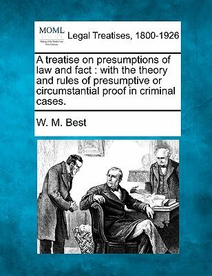 A Treatise on Presumptions of Law and Fact