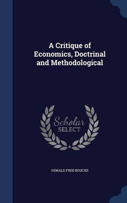 A Critique of Economics, Doctrinal and Methodological