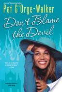 Do Not Blame the Devil