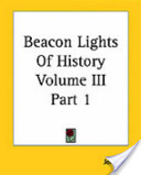 Beacon Lights of History Volume III