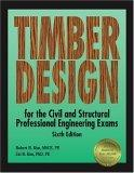 Timber Design for the Civil and Structural Professional Engineering Exams, 6th ed.