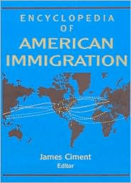 Encyclopedia of American Immigration: Immigration issues (cont'd)