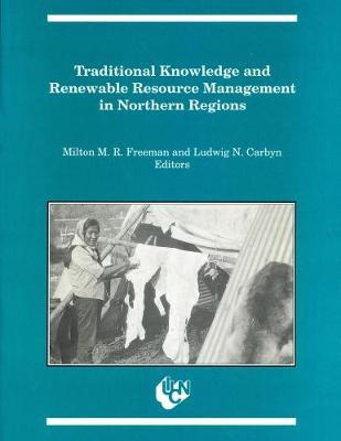 Traditional Knowledge and Renewable Resource Management in Northern Regions