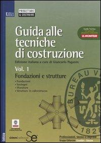 Guida alle tecniche di costruzione / Fondazioni e strutture