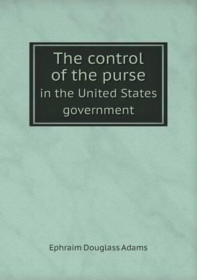 The Control of the Purse in the United States Government