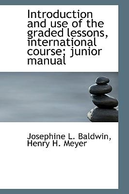 Introduction and Use of the Graded Lessons, International Course; Junior Manual